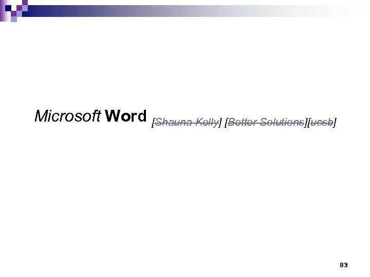 Microsoft Word [Shauna Kelly] [Better Solutions][ucsb] 83