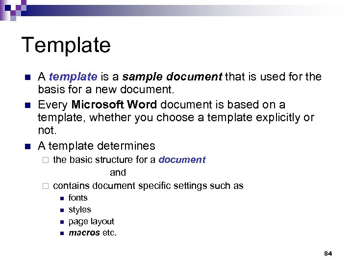 Template n n n A template is a sample document that is used for