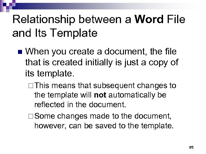 Relationship between a Word File and Its Template n When you create a document,
