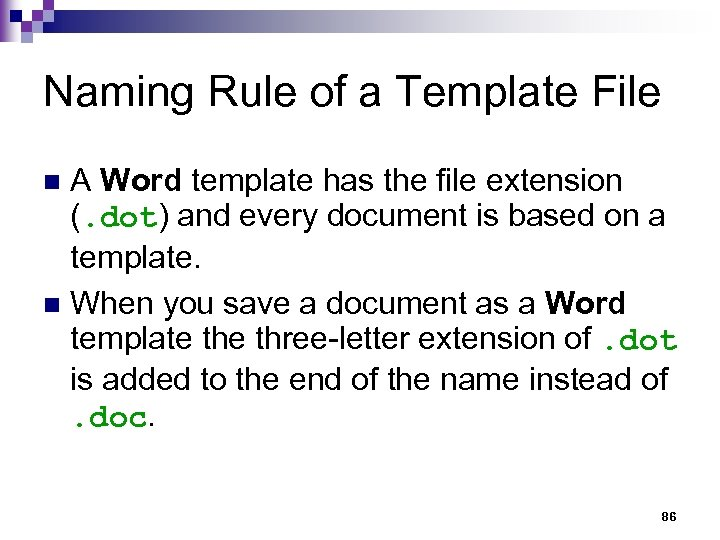 Naming Rule of a Template File A Word template has the file extension (.