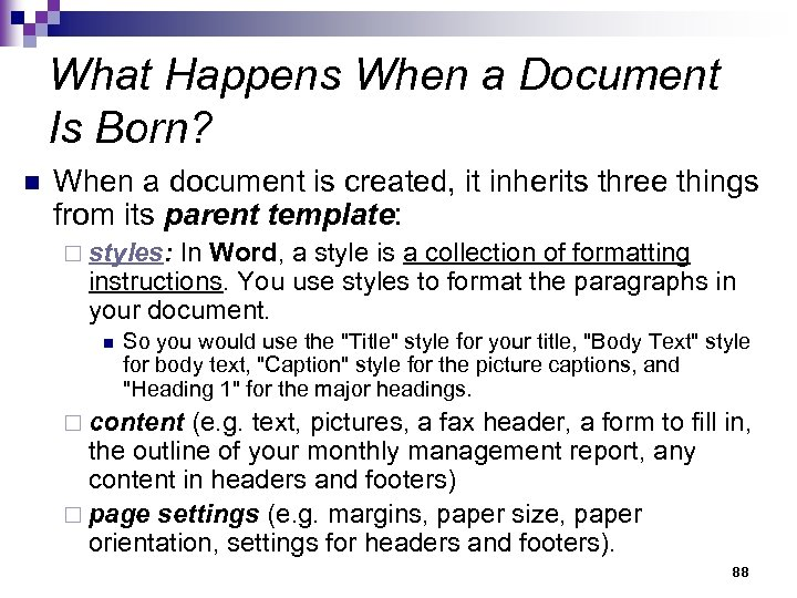 What Happens When a Document Is Born? n When a document is created, it