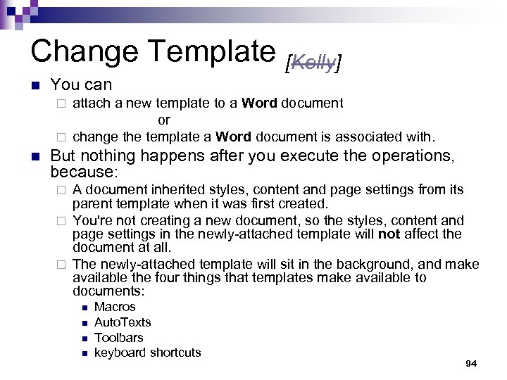 Change Template [Kelly] n You can attach a new template to a Word document