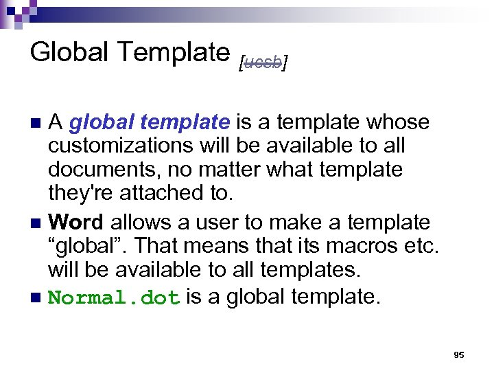Global Template [ucsb] A global template is a template whose customizations will be available