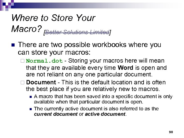 Where to Store Your Macro? [Better Solutions Limited] n There are two possible workbooks