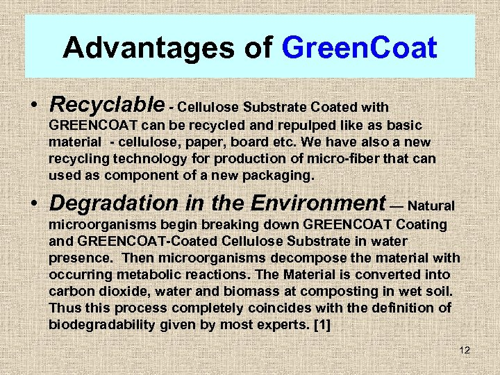 Advantages of Green. Coat • Recyclable - Cellulose Substrate Coated with GREENCOAT can be