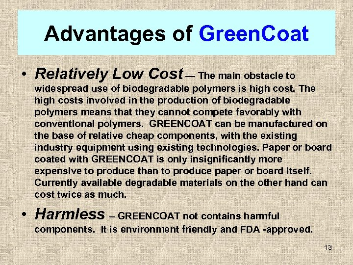 Advantages of Green. Coat • Relatively Low Cost — The main obstacle to widespread