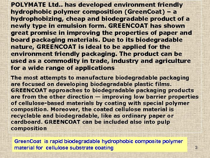 POLYMATE Ltd. . has developed environment friendly hydrophobic polymer composition (Green. Coat) – a