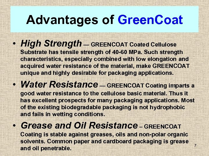 Advantages of Green. Coat • High Strength — GREENCOAT Coated Cellulose Substrate has tensile