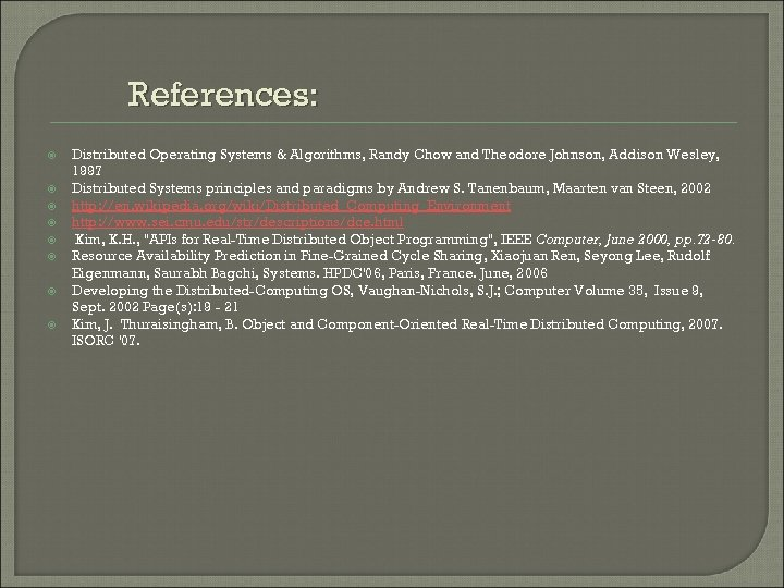References: Distributed Operating Systems & Algorithms, Randy Chow and Theodore Johnson, Addison Wesley, 1997