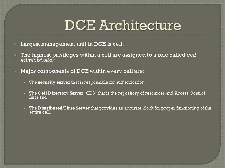 DCE Architecture Ø Largest management unit in DCE is cell. Ø The highest privileges