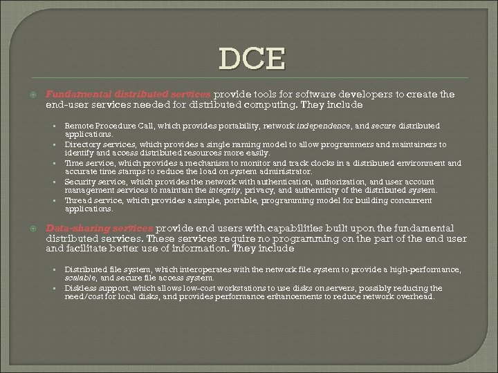 DCE Fundamental distributed services provide tools for software developers to create the end-user services