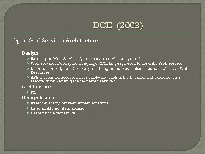 DCE (2002) Open Grid Services Architecture Design Ø Based upon Web Services (ports that