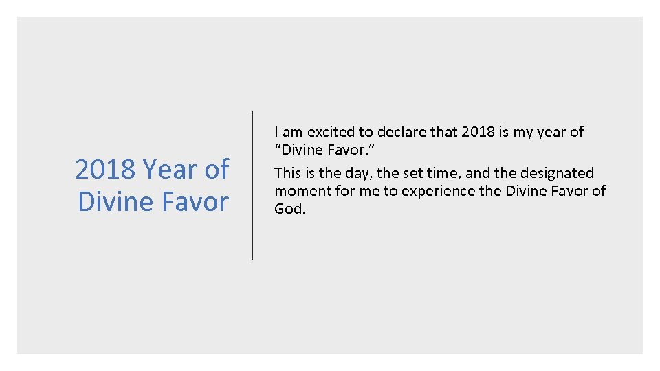 2018 Year of Divine Favor I am excited to declare that 2018 is my