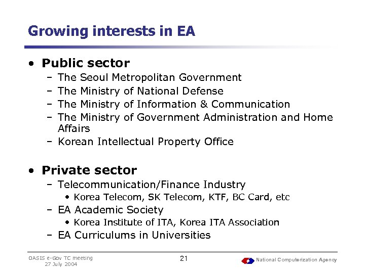 Growing interests in EA • Public sector – – The Seoul Metropolitan Government The