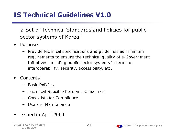 "IS Technical Guidelines V 1. 0 ""a Set of Technical Standards and Policies for"