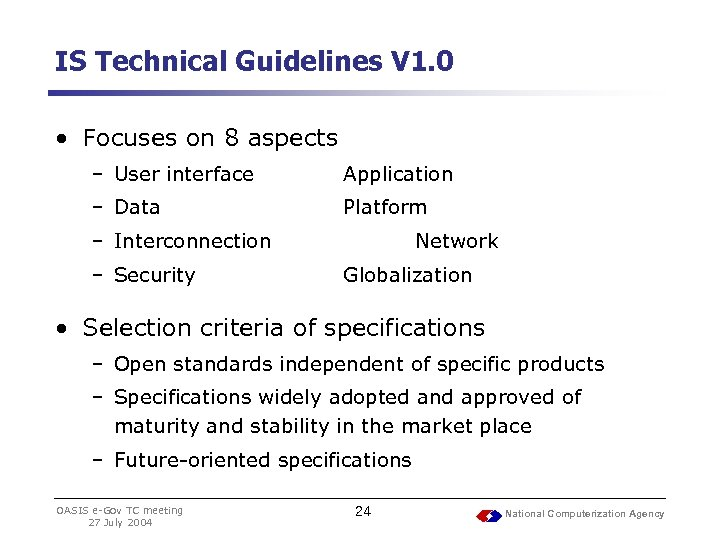 IS Technical Guidelines V 1. 0 • Focuses on 8 aspects – User interface