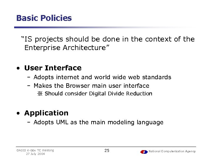 "Basic Policies ""IS projects should be done in the context of the Enterprise Architecture"""
