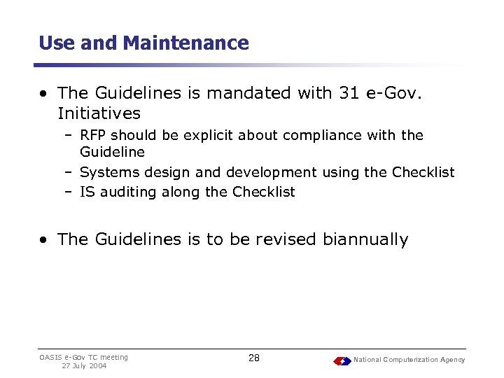 Use and Maintenance • The Guidelines is mandated with 31 e-Gov. Initiatives – RFP