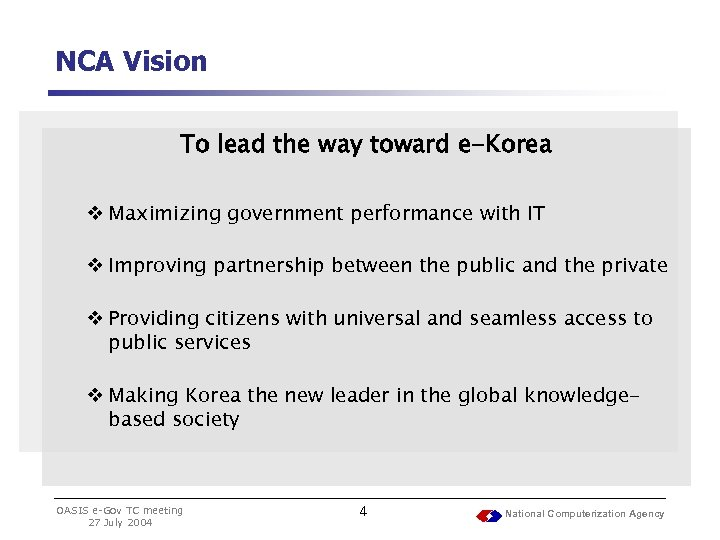 NCA Vision To lead the way toward e-Korea v Maximizing government performance with IT