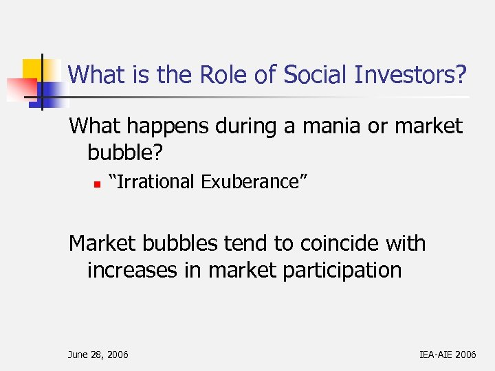 What is the Role of Social Investors? What happens during a mania or market