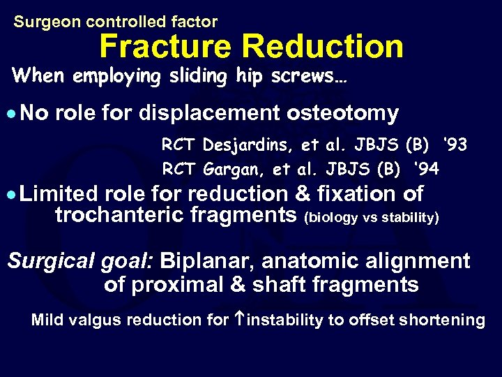 Surgeon controlled factor Fracture Reduction When employing sliding hip screws… · No role for