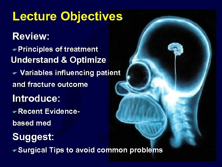 Lecture Objectives Review: F Principles of treatment Understand & Optimize F Variables influencing patient