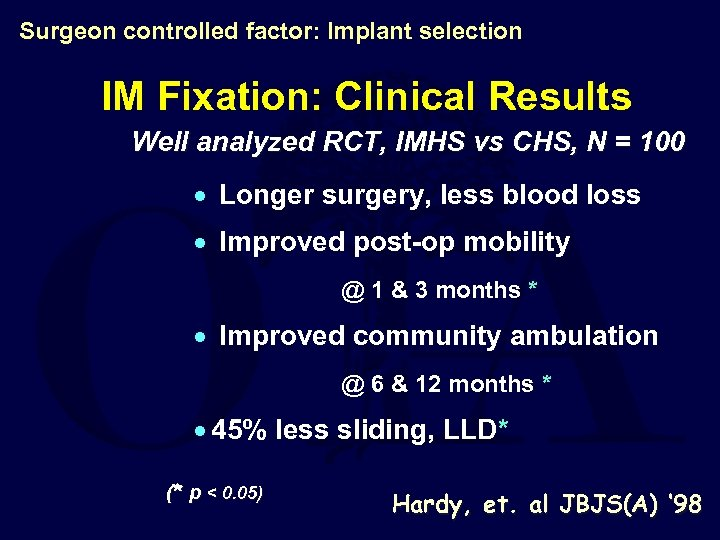 Surgeon controlled factor: Implant selection IM Fixation: Clinical Results Well analyzed RCT, IMHS vs