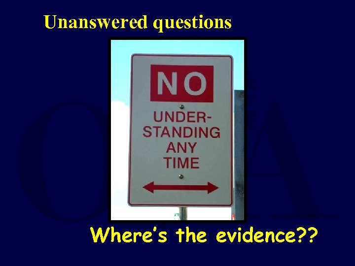 Unanswered questions Where's the evidence? ?