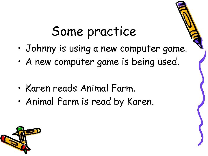 Some practice • Johnny is using a new computer game. • A new computer