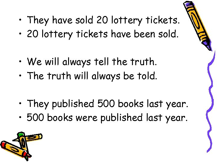 • They have sold 20 lottery tickets. • 20 lottery tickets have been