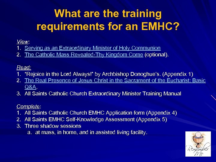 What are the training requirements for an EMHC? View: 1. Serving as an Extraordinary