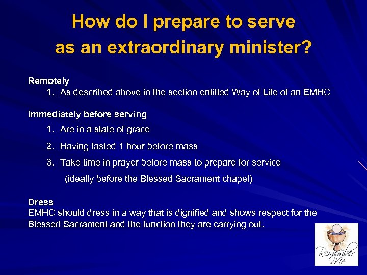 How do I prepare to serve as an extraordinary minister? Remotely 1. As described