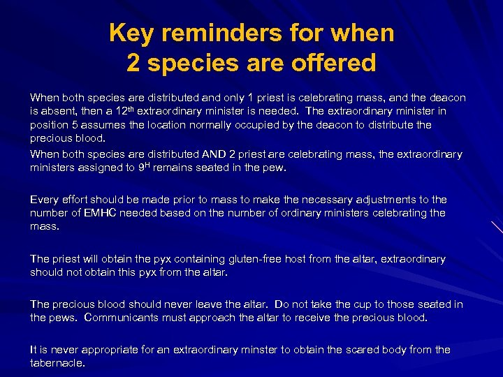 Key reminders for when 2 species are offered When both species are distributed and