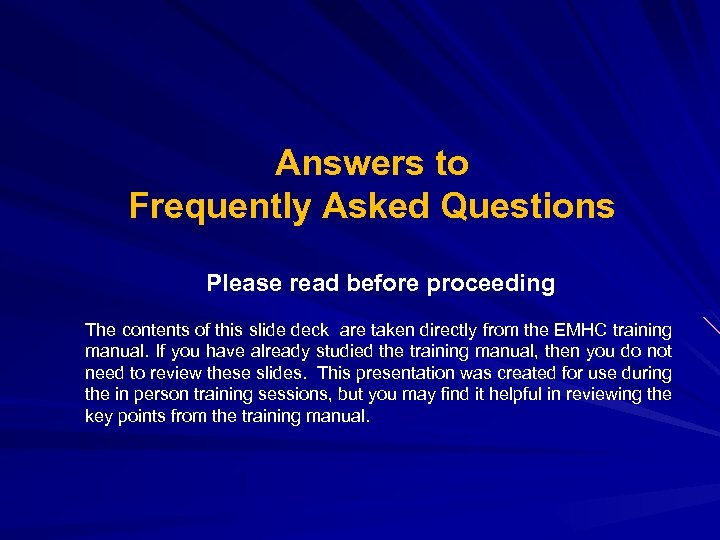 Answers to Frequently Asked Questions Please read before proceeding The contents of this slide