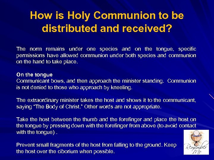 How is Holy Communion to be distributed and received? The norm remains under one