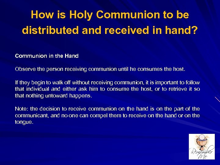 How is Holy Communion to be distributed and received in hand? Communion in the