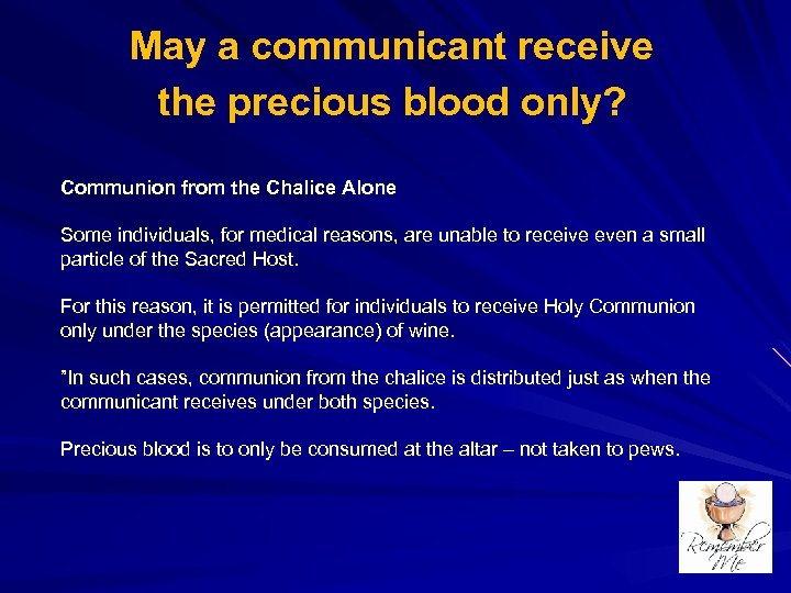 May a communicant receive the precious blood only? Communion from the Chalice Alone Some