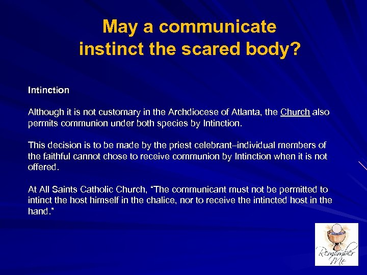 May a communicate instinct the scared body? Intinction Although it is not customary in