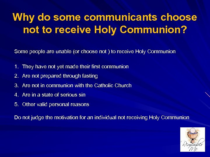 Why do some communicants choose not to receive Holy Communion? Some people are unable