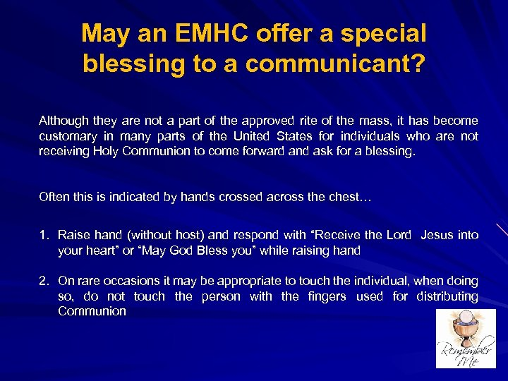 May an EMHC offer a special blessing to a communicant? Although they are not