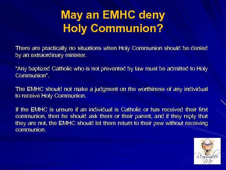 May an EMHC deny Holy Communion? There are practically no situations when Holy Communion