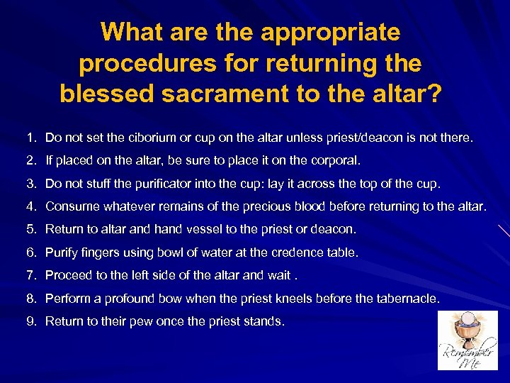 What are the appropriate procedures for returning the blessed sacrament to the altar? 1.