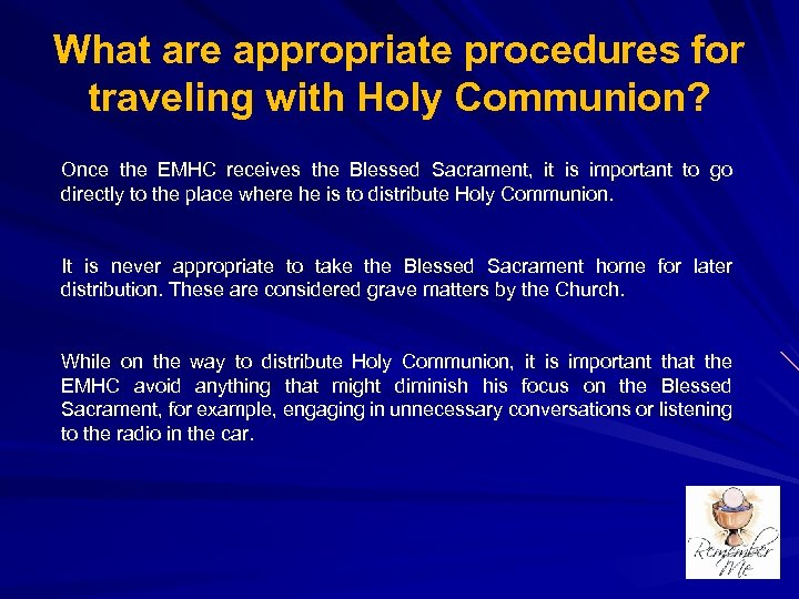 What are appropriate procedures for traveling with Holy Communion? Once the EMHC receives the