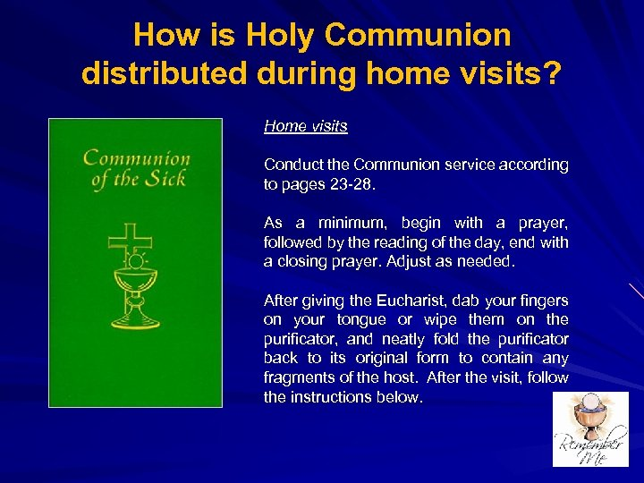 How is Holy Communion distributed during home visits? Home visits Conduct the Communion service