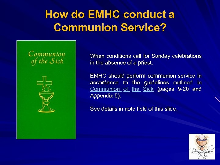 How do EMHC conduct a Communion Service? When conditions call for Sunday celebrations in