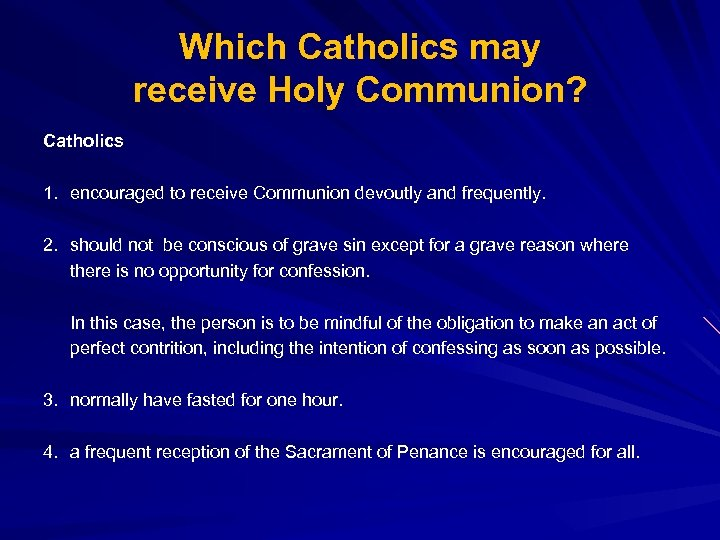 Which Catholics may receive Holy Communion? Catholics 1. encouraged to receive Communion devoutly and