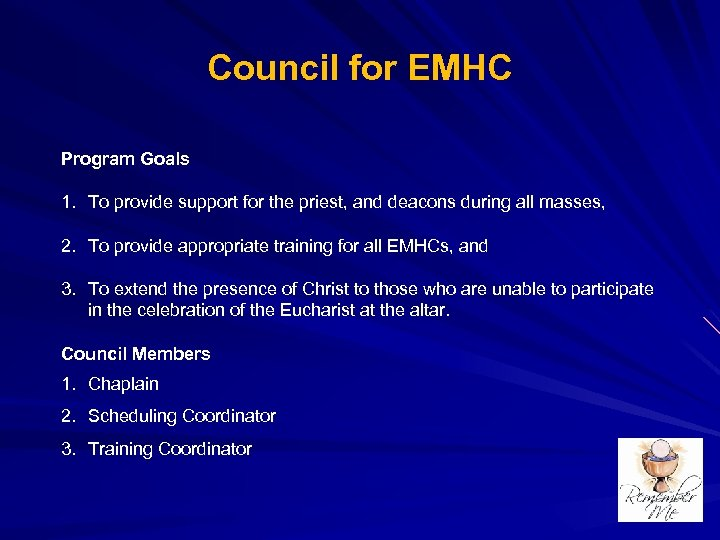 Council for EMHC Program Goals 1. To provide support for the priest, and deacons