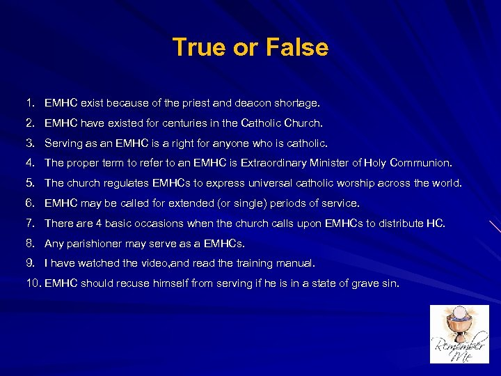True or False 1. EMHC exist because of the priest and deacon shortage. 2.