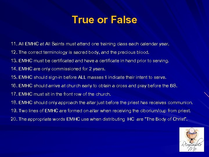 True or False 11. All EMHC at All Saints must attend one training class