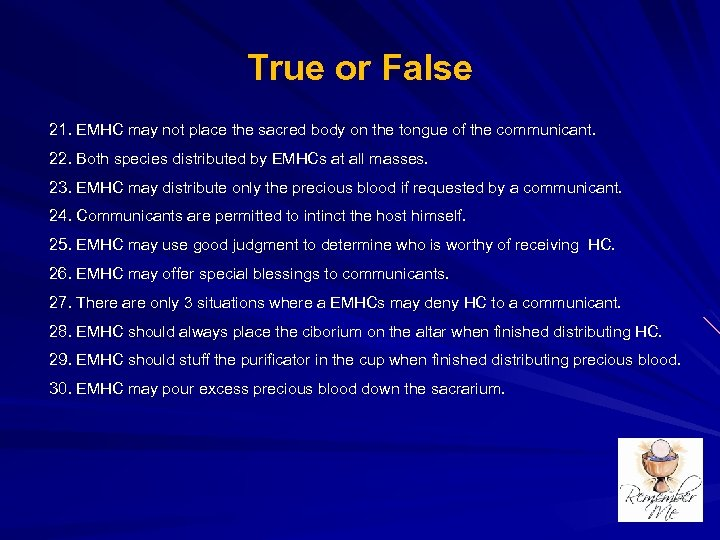 True or False 21. EMHC may not place the sacred body on the tongue